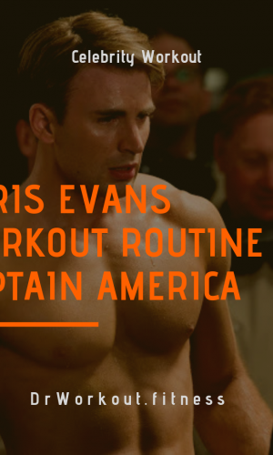 Chris Evans Workout Routine for Captain America