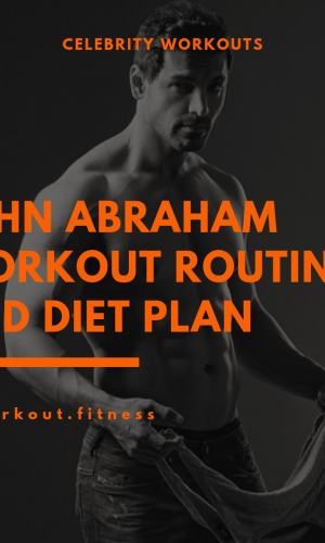 John Abraham Workout Routine and Diet Plan