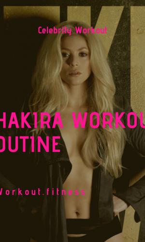 Shakira Workout Routine